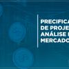Precificação de projetos e análise de mercado
